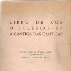 Libros de segunda mano: LIBRO DE XOB O ECLESIASTES A CANTIGA DAS CANTIGAS / VERSION GALEGA M. CASADO NIETO.DEDICATORIA AUTOR. Lote 38635910