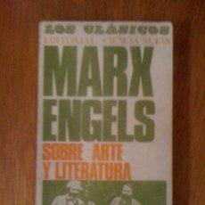 Libros de segunda mano: SOBRE ARTE Y LITERATURA, DE CARLOS MARX Y FEDERICO ENGELS. CIENCIA NUEVA, 1968. Lote 38657182