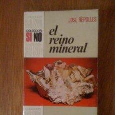 Libros de segunda mano: EL REINO MINERAL, DE JOSÉ REPOLLES. BRUGUERA, 1973. Lote 38657259