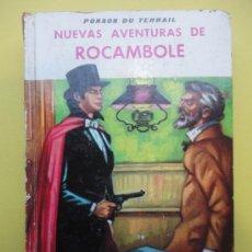 Libros de segunda mano: NUEVAS AVENTURAS DE ROCAMBOLE. TERRAIL. Lote 38669844