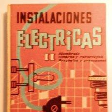 Libros de segunda mano: INSTALACIONES ELECTRICAS II- MONOGRAFIAS CEAC - 1966. Lote 38677305