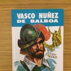 Libros de segunda mano: VASCO NUÑEZ DE BALBOA COLECCIÓN VIDAS ILUSTRES Nº 16 EDICIONES SUSAETA. Lote 38678280