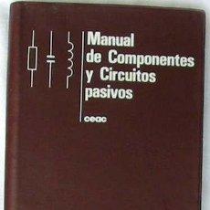 Libros de segunda mano: MANUAL DE COMPONENTES Y CIRCUITOS PASIVOS - MANUALES CEAC - VER ÍNDICE. Lote 38718000
