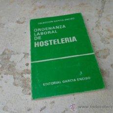 Libros de segunda mano: LIBRO ORDENANZA LABORAL DE HOSTELERIACOL. ED. GARCIA ENCISO 1986 L-4452. Lote 38750657