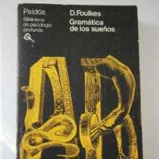 Libros de segunda mano: GRAMATICA DE LOS SUEÑOS FOULKES DAVID PAIDOS 1 EDICION 1982. Lote 38759472