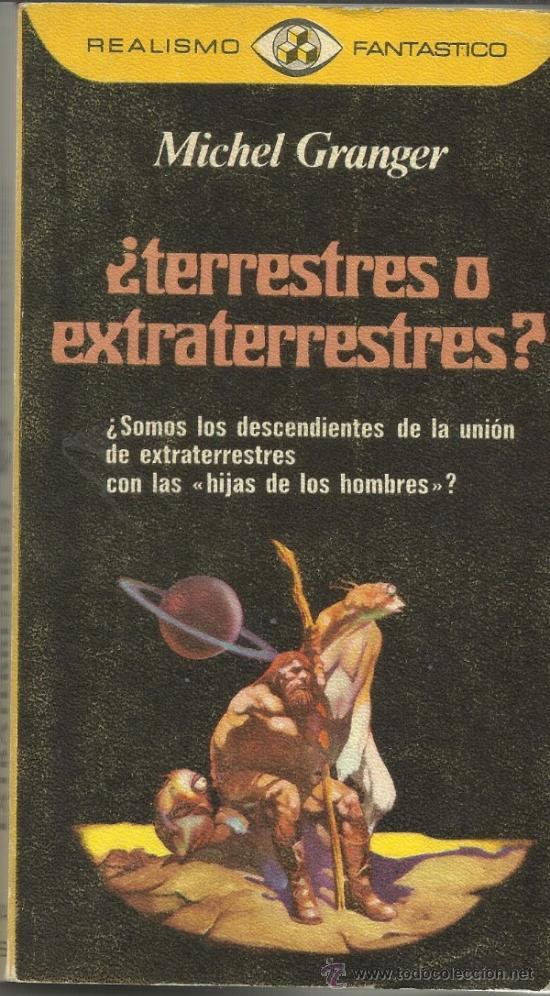 ¿TERRESTRES O EXTRATERRESTRES?. MICHAEL GRANGER. PLAZA & JANES. BARCELONA. 1978 (Libros de Segunda Mano - Pensamiento - Otros)