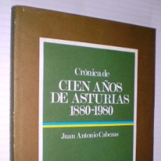Libros de segunda mano: JUAN ANTONIO CABEZAS: CIEN AÑOS DE ASTURIAS. 1880-1980.. Lote 38824220