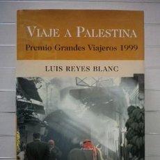 Libros de segunda mano: REYES BLANC, LUIS - VIAJE A PALESTINA. Lote 38838561
