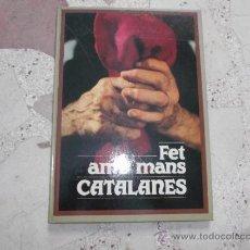 Libros de segunda mano: FET AMB MANS CATALANES. ENRIC BORRAS I CUBELLS. Lote 39926419