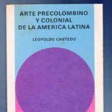 Libros de segunda mano: LIBRO SALVAT Nº 50. ARTE PRECOLOMBINO Y COLONIAL DE LA AMERICA LATINA. LEOPOLDO CASTEDO.. Lote 38808383