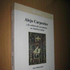 Libros de segunda mano: ALEJO CARPENTIER Y LA CULTURA DEL SURREALISMO EN AMÉRICA LATINA. - ANKE BIRKENMAIER. Lote 38809604
