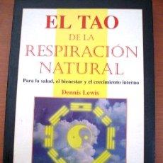 Libros de segunda mano: EL TAO DE LA RESPIRACION NATURAL (1ª EDICIÓN 1998). Lote 38821907