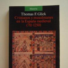 Libros de segunda mano: CRISTIANOS Y MUSULMANES EN LA ESPAÑA MEDIEVAL (711-1250), DE THOMAS F. GLICK. ALIANZA EDITORIAL,1991. Lote 38824719