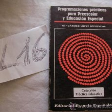 Libros de segunda mano: PROGRAMACIONES PRACTICAS PARA PREESCOLAR Y EDUCACION ESPECIAL - Mº CARMEN LOPEZ SEPULVEDA - ENVIO GR. Lote 38926663