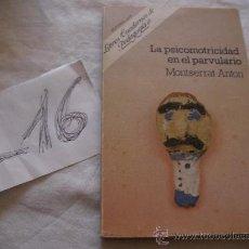 Libros de segunda mano: LA PSICOMOTRICIDAD EN EL PARVULARIO - MONSERRAT ANTON. Lote 38926887