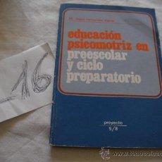 Libros de segunda mano: EDUCACION PSICOMOTRIZ EN PREESCOLAR Y CICLO PREPARATORIO - M. JESUS FERNANDEZ IRIARTE. Lote 38926907