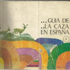 Libros de segunda mano: GUIA DE LA CAZA EN ESPAÑA. FÁBRICA DE MONEDA Y TIMBRE. MADRID. 1969. Lote 38842722