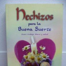 Libros de segunda mano: HECHIZOS PARA LA BUENA SUERTE, 2004. Lote 38866260