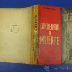 Libros de segunda mano: CONDENADO A MUERTE. E. MARCO NADAL. (TROZO AUTOBIOGRAFICO) EDITORES MEXICANOS UNIDOS 1966.. Lote 38875347