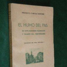 Libros de segunda mano: EL HUMO DEL PAÍS. EX VOTO MARINERO VALENCIANO Y TRIUNFO DEL MEDITERRÁNEO, DE FEDERICO GARCÍA SANCHIZ. Lote 38876719