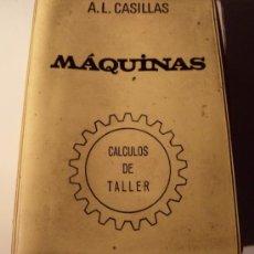 Libros de segunda mano: MÁQUINAS - CALCULOS DE TALLER - VER INDICE EN FOTOS . Lote 38915964