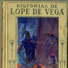 Libros de segunda mano: HISTORIAS DE LOPE DE VEGA (1962) ARALUCE. Lote 38914508