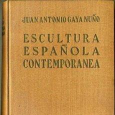 Libros de segunda mano: GAYA NUÑO : ESCULTURA ESPAÑOLA CONTEMPORÁNEA (GUADARRAMA, 1957). Lote 38915015