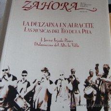 Libros de segunda mano: ZAHORA. Nº 48. LA DULZAINA EN ALBACETE. LAS MÚSICAS DEL TÍO DE LA PITA.. Lote 38923159