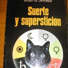 Libros de segunda mano: SUERTE Y SUPERSTICION, POR ROGER LAFFOREST - MARTÍNEZ ROCA - ESPAÑA - 1974 - RARO!. Lote 38926509