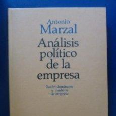 Libros de segunda mano: ANÁLISIS POLÍTICO DE LA EMPRESA. RAZÓN DOMINANTE Y MODELOS DE EMPRESA. ANTONIO MARZAL. Lote 38926635