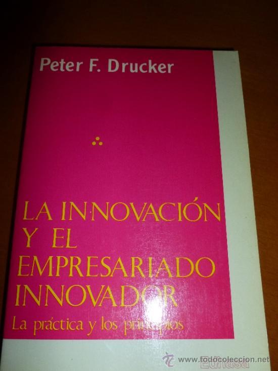 LA INNOVACIÓN Y EL EMPRESARIADO INNOVADOR. PRÁCTICA Y PRINCIPIOS. PETER F. DRUCKER. (Libros de Segunda Mano - Pensamiento - Otros)