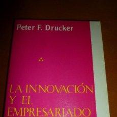 Libros de segunda mano: LA INNOVACIÓN Y EL EMPRESARIADO INNOVADOR. PRÁCTICA Y PRINCIPIOS. PETER F. DRUCKER.. Lote 38926735