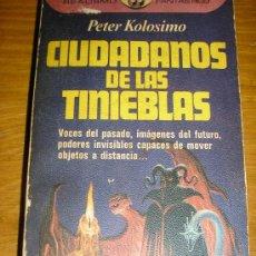 Libros de segunda mano: CIUDADANOS DE LAS TINIEBLAS, POR PETER KOLOSIMO - PLAZA Y JANÉS - ESPAÑA - 1977. Lote 38933149