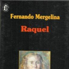 Libros de segunda mano: RAQUEL. FERNANDO MERGELINA. EDICIONES LIBERTARIAS. MADRID. 1993. Lote 38939315
