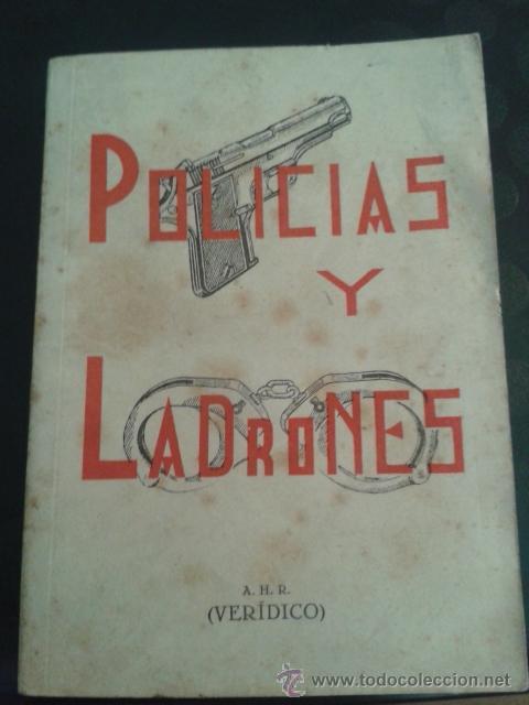 POLICIAS Y LADRONES A.H.R. ARTES GRÁFICAS GRIJELMO 1950. (Libros de Segunda Mano - Ciencias, Manuales y Oficios - Otros)