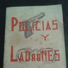 Libros de segunda mano: POLICIAS Y LADRONES A.H.R. ARTES GRÁFICAS GRIJELMO 1950.. Lote 38942895