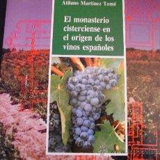 Libros de segunda mano: EL MONASTERIO CISTERCIENSE EN EL ORIGEN DE LOS VINOS ESPAÑOLES.. Lote 38964194
