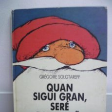 Libros de segunda mano: QUAN SIGUI GRAN, SERE PAPA NÖEL - GREGOIRE SOLOTAREFF - 1989. Lote 38975266
