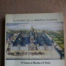 Libros de segunda mano: ESCORIAL (EL) EN LA BIBLIOTECA NACIONAL. IV CENTENARIO DEL MONASTERIO DE EL ESCORIAL.. Lote 38976062