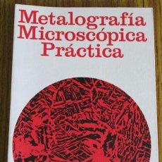 Libros de segunda mano: METALOGRAFIA MICROSCÓPICA PRACTICA - POR RICHARD HENRY GRAVES. Lote 135843257
