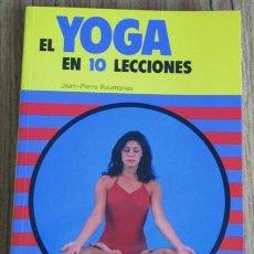 Libros de segunda mano: EL YOGA EN 10 LECCIONES - JEAN PIERRE ROUMANES. Lote 40417790