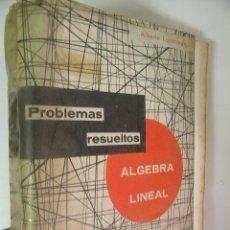 Libros de segunda mano: PROBLEMAS RESUELTOS DE ALGEBRA LINEAL,LUZARRAGA,1970,ED,REF TECNICOS C9. Lote 38985690