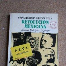 Libros de segunda mano: BREVE HISTORIA GRÁFICA DE LA REVOLUCIÓN MEXICANA. RODRÍGUEZ LAPUENTE (MANUEL). Lote 38991751