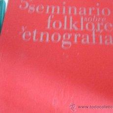 Libros de segunda mano: 5º SEMINARIO SOBRE FOLKLORE Y ETNOGRAFÍA.. Lote 39007398
