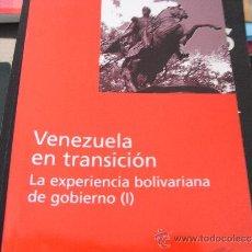 Libros de segunda mano: VENEZUELA EN TRANSICIÓN. LA EXPERIENCIA BOLIVARIANA DE GOBIERNO (2 VOLS). Lote 39046385