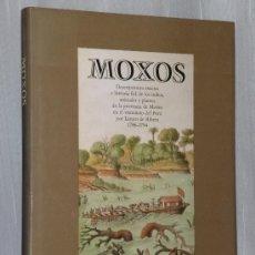 Libros de segunda mano: MOXOS. DESCRIPCIONES EXACTAS E HISTORIA FIEL DE LOS INDIOS, ANIMALES Y PLANTAS DE LA PROVINCIA DE ... Lote 39011529