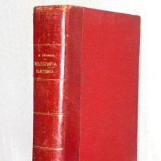Libros de segunda mano: TRATADO DE TELEGRAFÍA ELÉCTRICA. (1903). Lote 39022842