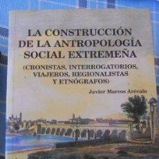 Libros de segunda mano: LA CONSTRUCCIÓN DE LA ANTROPOLOGÍA SOCIAL EXTREMEÑA. Lote 39065543