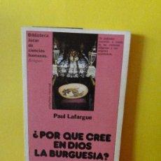 Libros de segunda mano: ¿ POR QUE CREE EN DIOS LA BURGUESIA ?.- PAUL LAFARGUE. Lote 39073630