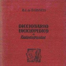 Libros de segunda mano: DICCIONARIO ENCICLOPEDICO DE RADIOELECTRICIDAD. BARCELONA: BRUGUERA, 1947. ILUSTRADA. 15X20. TELA DE. Lote 39090174